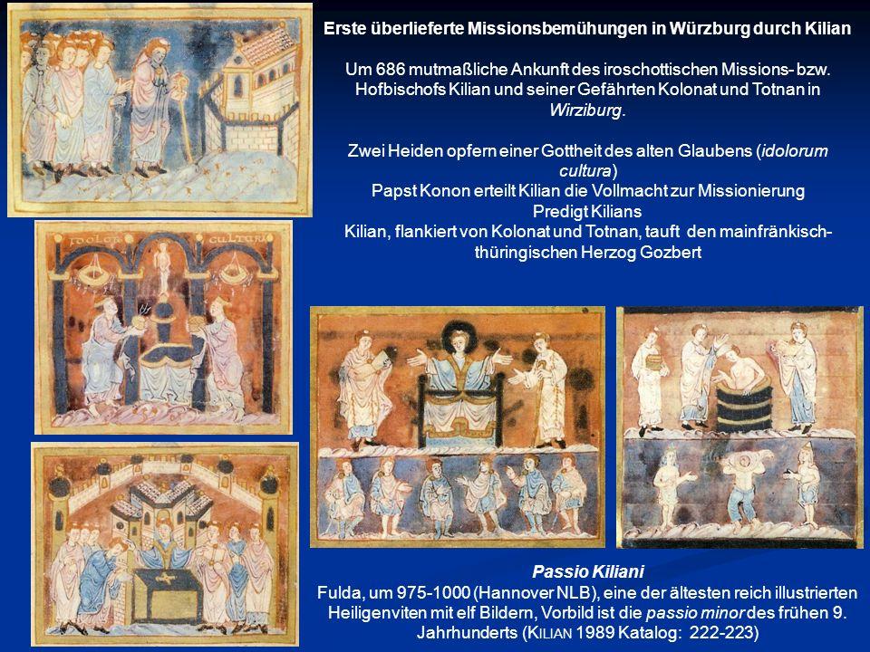 Erste überlieferte Missionsbemühungen in Würzburg durch Kilian Um 686 mutmaßliche Ankunft des iroschottischen Missions- bzw. Hofbischofs Kilian und se
