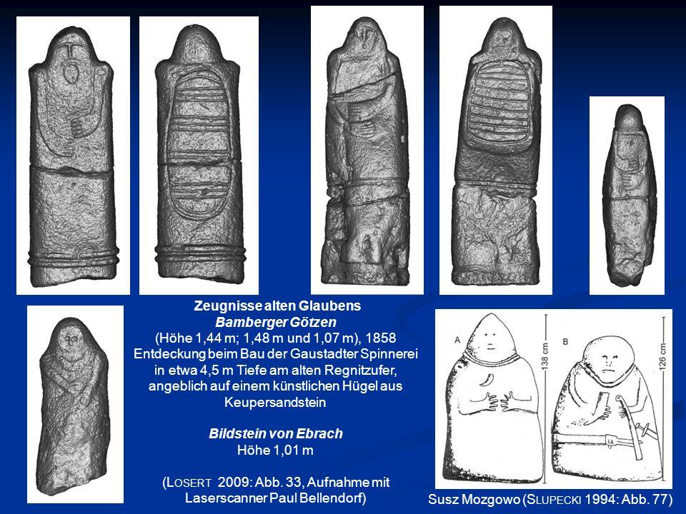 Zeugnisse alten Glaubens Bamberger Götzen (Höhe 1,44 m; 1,48 m und 1,07 m), 1858 Entdeckung beim Bau der Gaustadter Spinnerei in etwa 4,5 m Tiefe am a