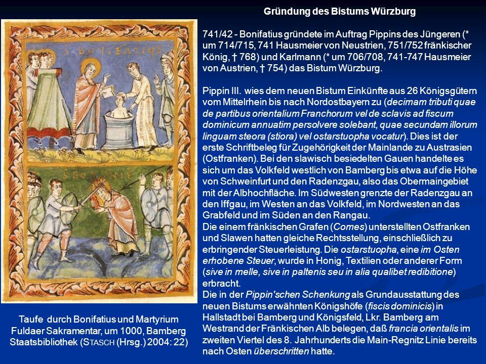 Gründung des Bistums Würzburg 741/42 - Bonifatius gründete im Auftrag Pippins des Jüngeren (* um 714/715, 741 Hausmeier von Neustrien, 751/752 fränkis