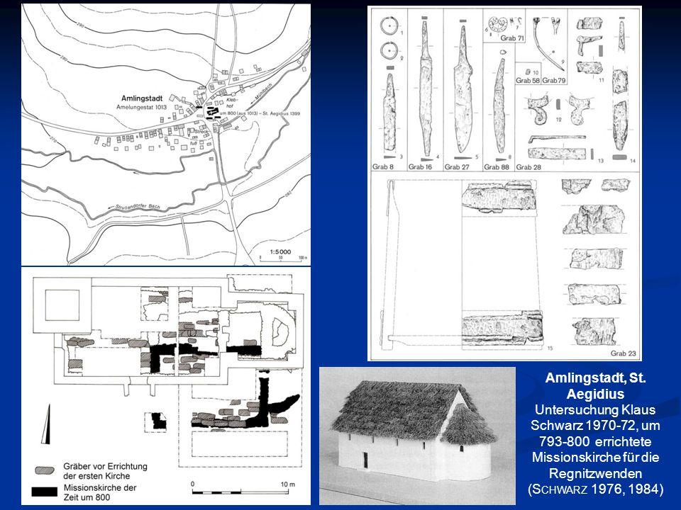 Amlingstadt, St. Aegidius Untersuchung Klaus Schwarz 1970-72, um 793-800 errichtete Missionskirche für die Regnitzwenden (S CHWARZ 1976, 1984)