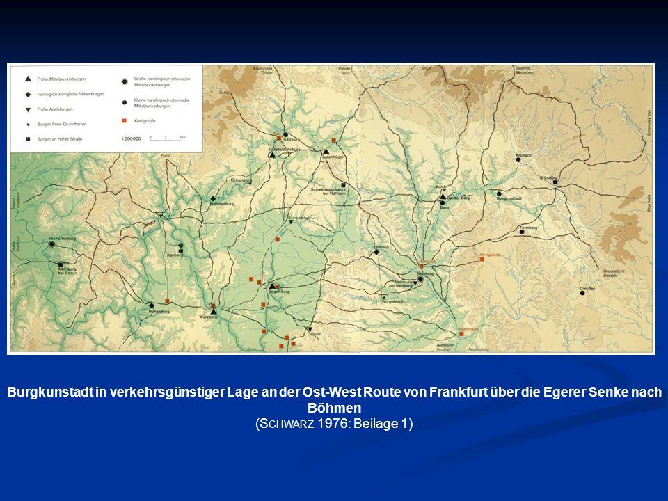 Burgkunstadt in verkehrsgünstiger Lage an der Ost-West Route von Frankfurt über die Egerer Senke nach Böhmen (S CHWARZ 1976: Beilage 1)