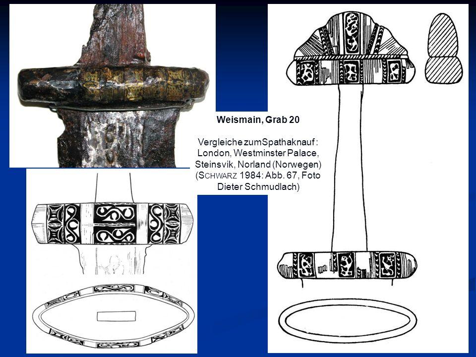 Weismain, Grab 20 Vergleiche zumSpathaknauf : London, Westminster Palace, Steinsvik, Norland (Norwegen) (S CHWARZ 1984: Abb. 67, Foto Dieter Schmudlac