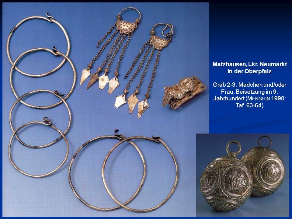 Matzhausen, Lkr. Neumarkt in der Oberpfalz Grab 2-3, Mädchen und/oder Frau, Beisetzung im 9. Jahrhundert (M ENGHIN 1990: Taf. 63-64)