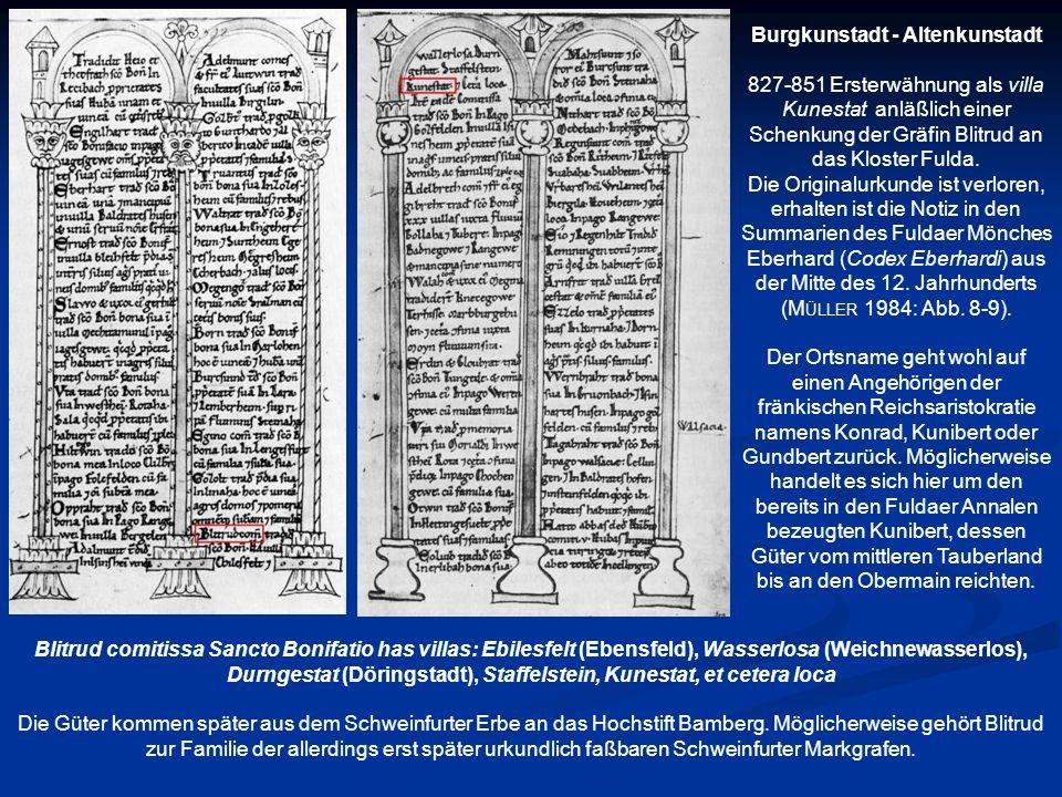 Burgkunstadt - Altenkunstadt 827-851 Ersterwähnung als villa Kunestat anläßlich einer Schenkung der Gräfin Blitrud an das Kloster Fulda. Die Originalu