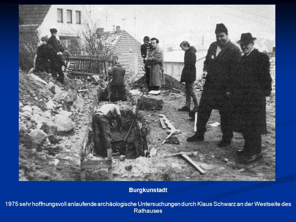 Burgkunstadt 1975 sehr hoffnungsvoll anlaufende archäologische Untersuchungen durch Klaus Schwarz an der Westseite des Rathauses