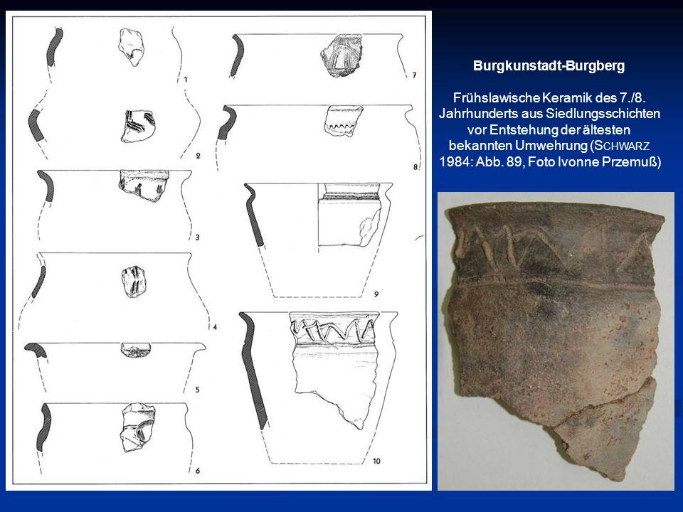 Burgkunstadt-Burgberg Frühslawische Keramik des 7./8. Jahrhunderts aus Siedlungsschichten vor Entstehung der ältesten bekannten Umwehrung (S CHWARZ 19