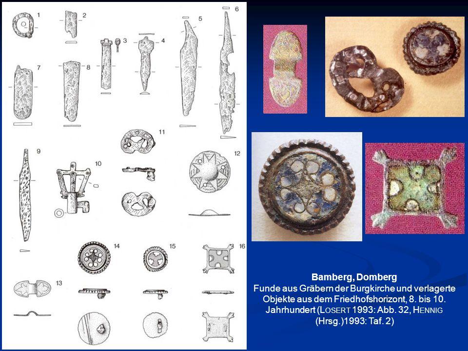 Bamberg, Domberg Funde aus Gräbern der Burgkirche und verlagerte Objekte aus dem Friedhofshorizont, 8. bis 10. Jahrhundert (L OSERT 1993: Abb. 32, H E