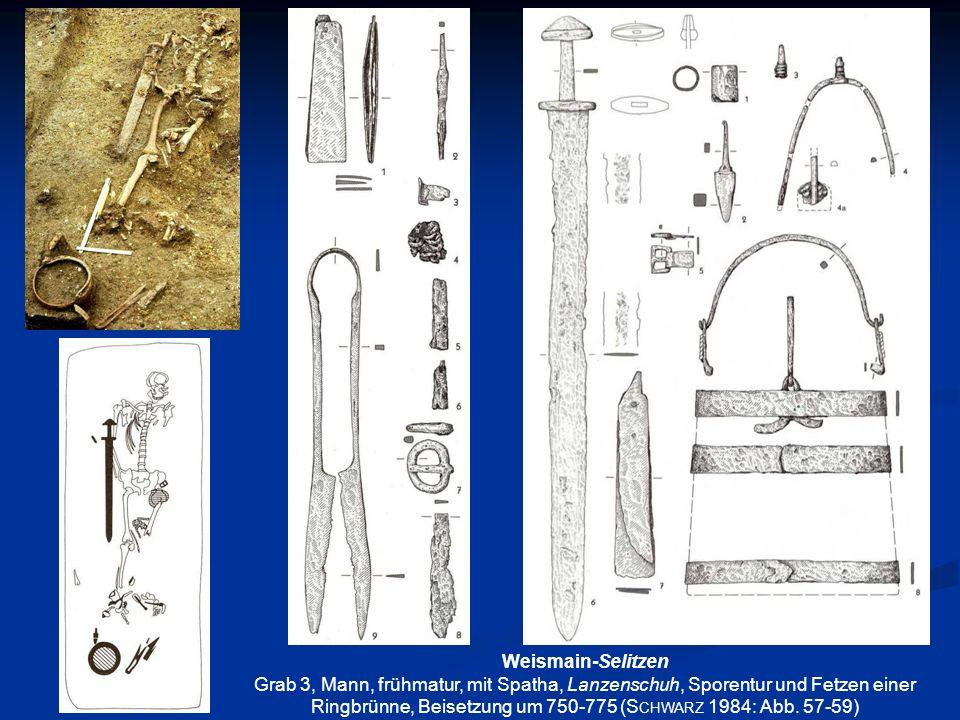 Weismain-Selitzen Grab 3, Mann, frühmatur, mit Spatha, Lanzenschuh, Sporentur und Fetzen einer Ringbrünne, Beisetzung um 750-775 (S CHWARZ 1984: Abb.
