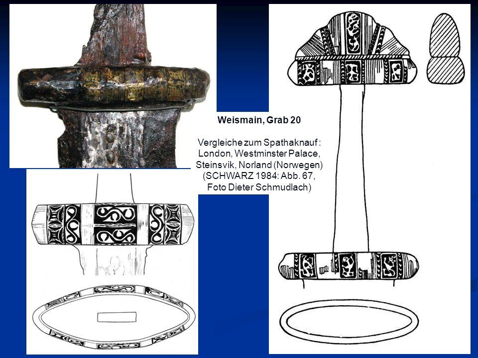 Weismain, Grab 20 Vergleiche zum Spathaknauf : London, Westminster Palace, Steinsvik, Norland (Norwegen) (SCHWARZ 1984: Abb. 67, Foto Dieter Schmudlac
