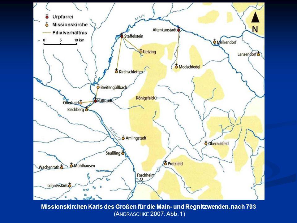 Missionskirchen Karls des Großen für die Main- und Regnitzwenden, nach 793 (A NDRASCHKE 2007: Abb. 1)