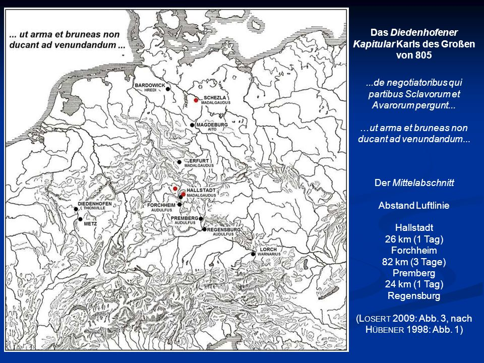 Das Diedenhofener Kapitular Karls des Großen von 805...de negotiatoribus qui partibus Sclavorum et Avarorum pergunt... …ut arma et bruneas non ducant