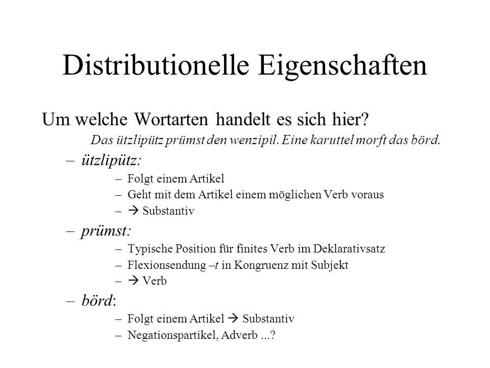 Distributionelle Eigenschaften Um welche Wortarten handelt es sich hier.