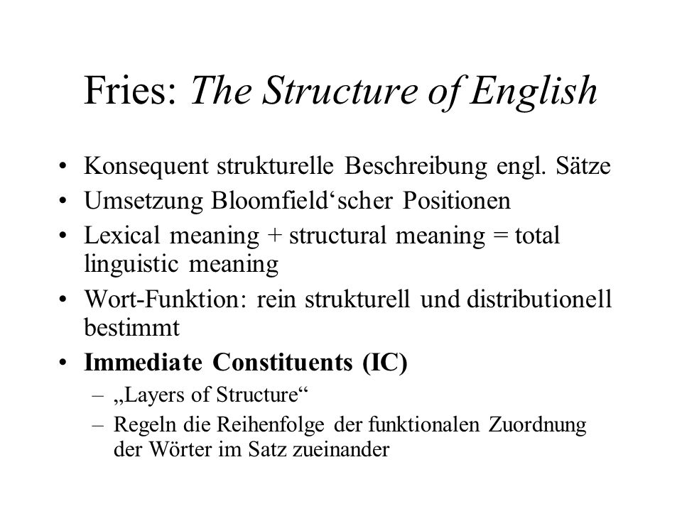 Wichtige Begriffe bei Chomsky (2) Regel: –Formale Darstellung einer Regularität in einer Sprache (Ersetzungsregeln) –Als Handlungsmuster im Kopf des Sprechers repräsentiert Language faculty: biologischer (physikalischer) Teil im Gehirn, zuständig für Sprache Universal Grammar (UG)