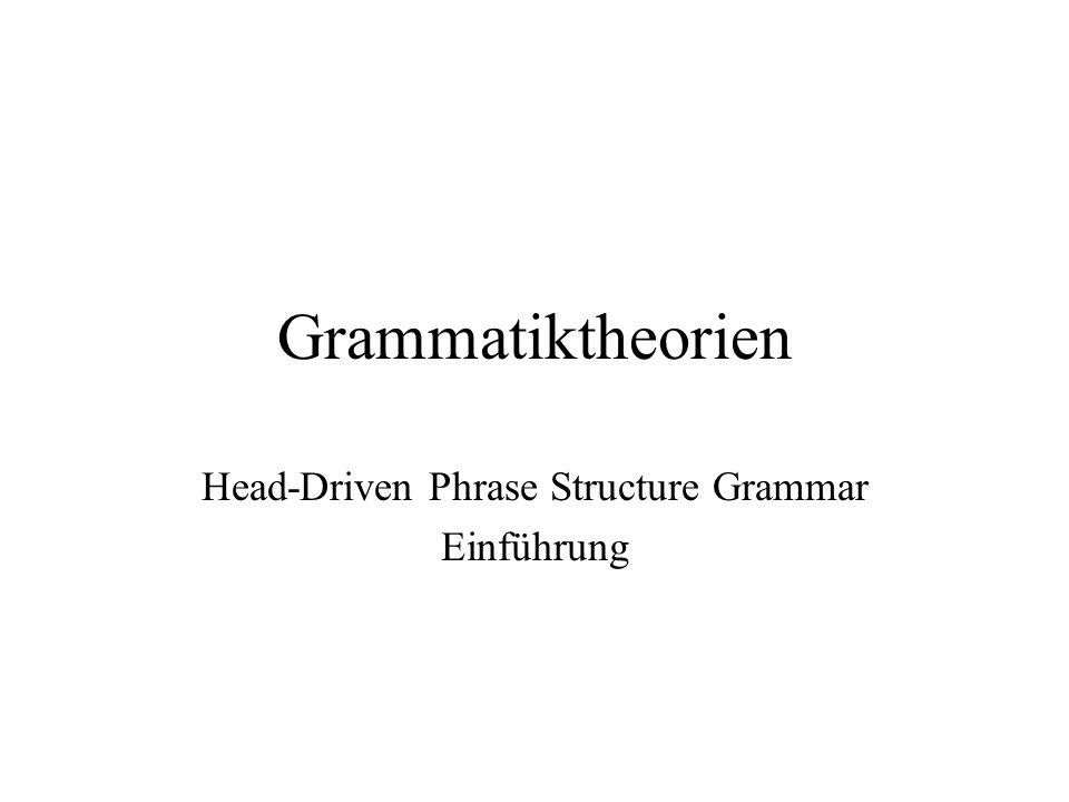 Grammatiktheorien Head-Driven Phrase Structure Grammar Einführung