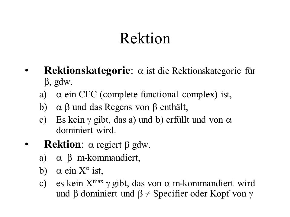 Rektion Rektionskategorie: ist die Rektionskategorie für, gdw.