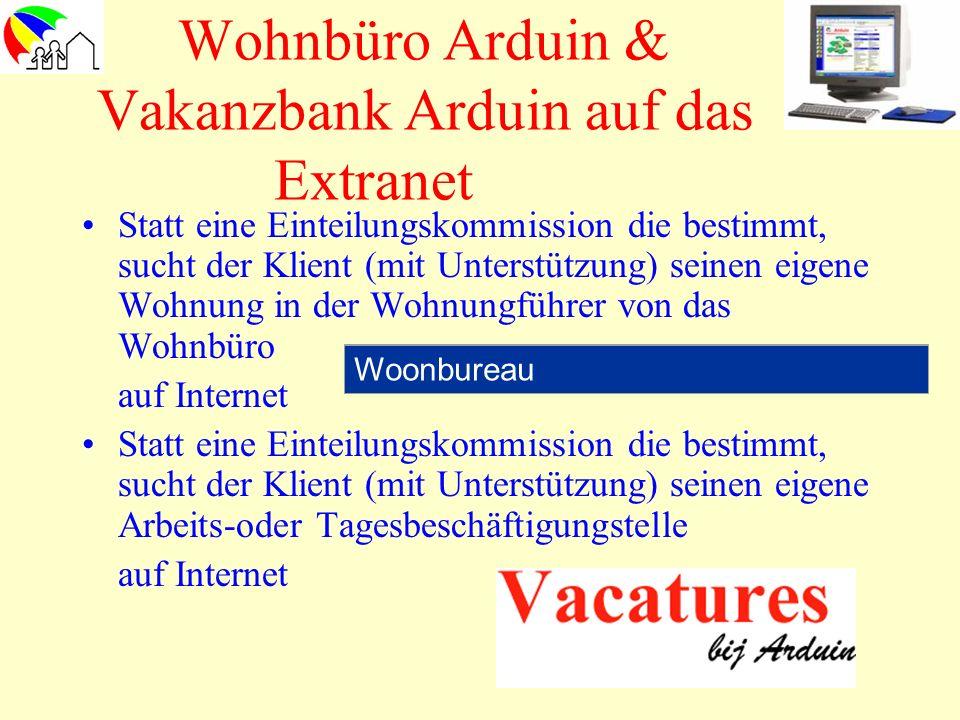 Wohnbüro Arduin & Vakanzbank Arduin auf das Extranet Statt eine Einteilungskommission die bestimmt, sucht der Klient (mit Unterstützung) seinen eigene