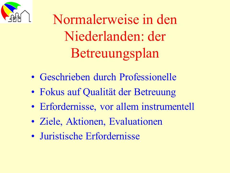 Normalerweise in den Niederlanden: der Betreuungsplan Geschrieben durch Professionelle Fokus auf Qualität der Betreuung Erfordernisse, vor allem instr