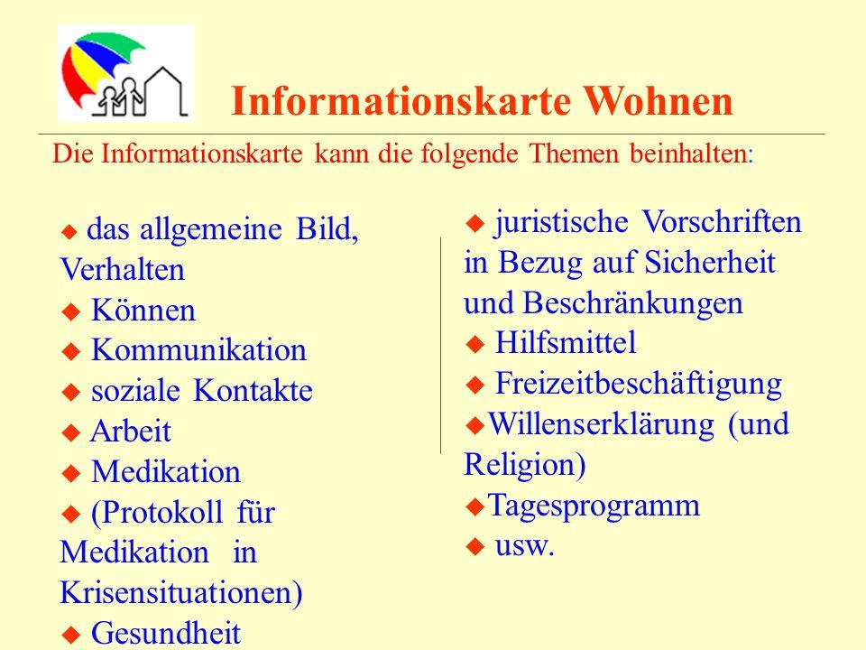 Informationskarte Wohnen Die Informationskarte kann die folgende Themen beinhalten: das allgemeine Bild, Verhalten Können Kommunikation soziale Kontak