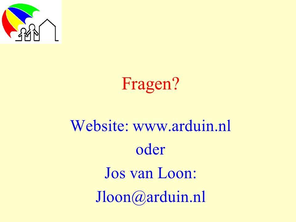 Fragen? Website: www.arduin.nl oder Jos van Loon: Jloon@arduin.nl