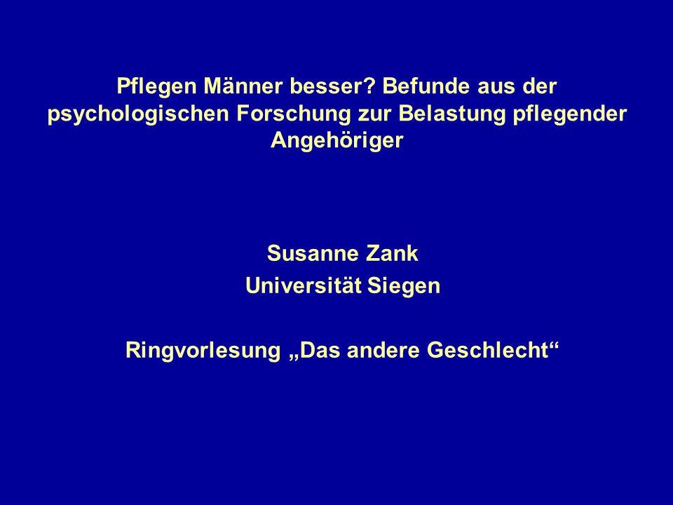 Fazit: Bezug zu bestehenden Befunden Grad der subjektiven Belastung ist –auch unter Berücksichtigung der objektiven Belastung - bei Frauen insgesamt höher (Schulz et al., 1995).