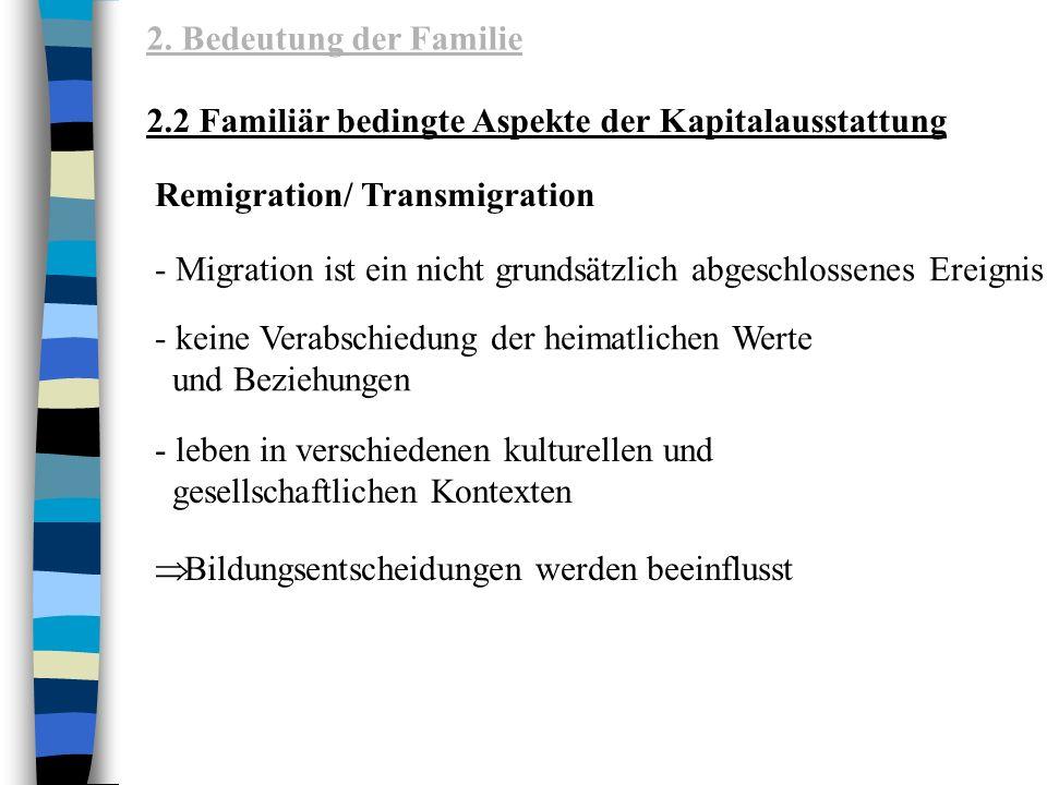 - Migration ist ein nicht grundsätzlich abgeschlossenes Ereignis - leben in verschiedenen kulturellen und gesellschaftlichen Kontexten - keine Verabschiedung der heimatlichen Werte und Beziehungen 2.