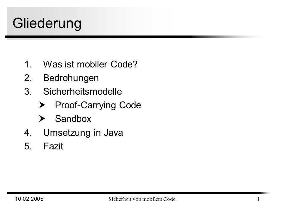 10.02.2005 Sicherheit von mobilem Code Hauptseminar: Sicherheit in vernetzten Systemen Sicherheit von mobilem Code Oliver Grassow