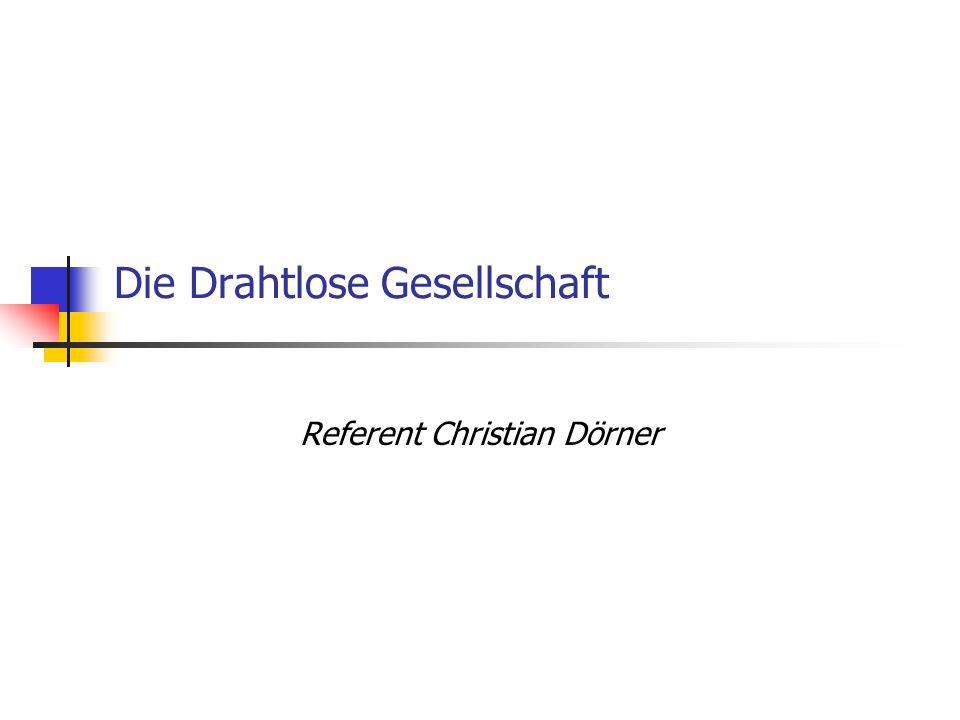 Die Drahtlose Gesellschaft Referent Christian Dörner