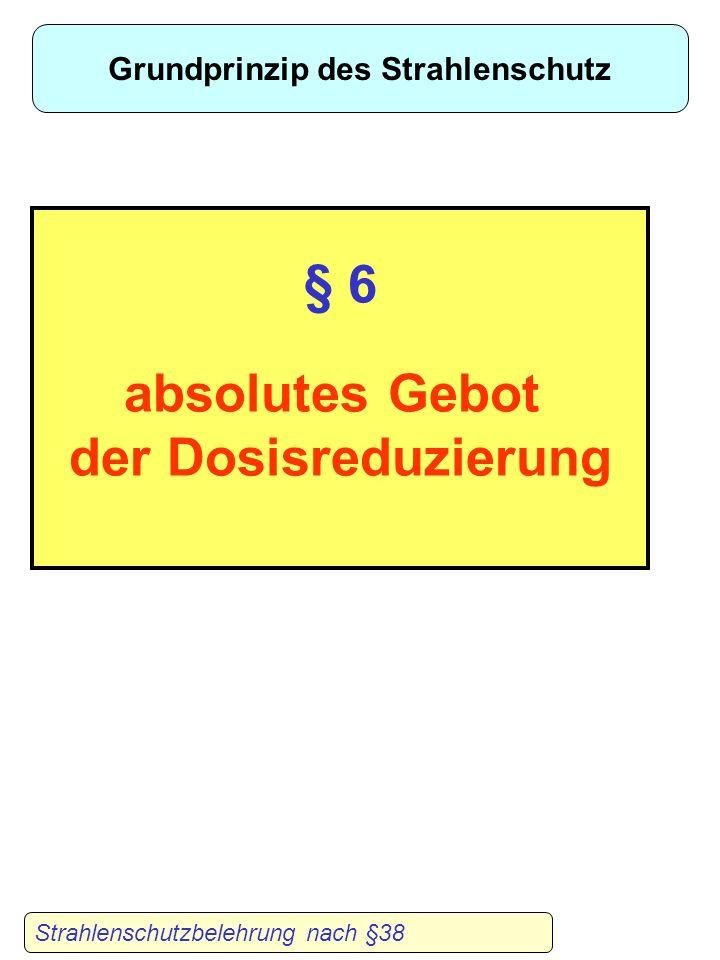 A bschirmung A bstand A ktivität 4-A Prinzip Strahlenschutzbelehrung nach §38 4-A Prinzip steht für : A ufenthaltsdauer