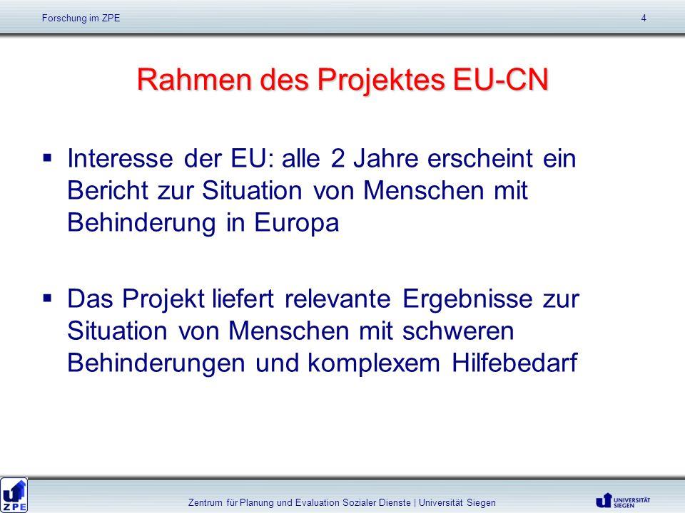 Rahmen des Projektes EU-CN Interesse der EU: alle 2 Jahre erscheint ein Bericht zur Situation von Menschen mit Behinderung in Europa Das Projekt liefe