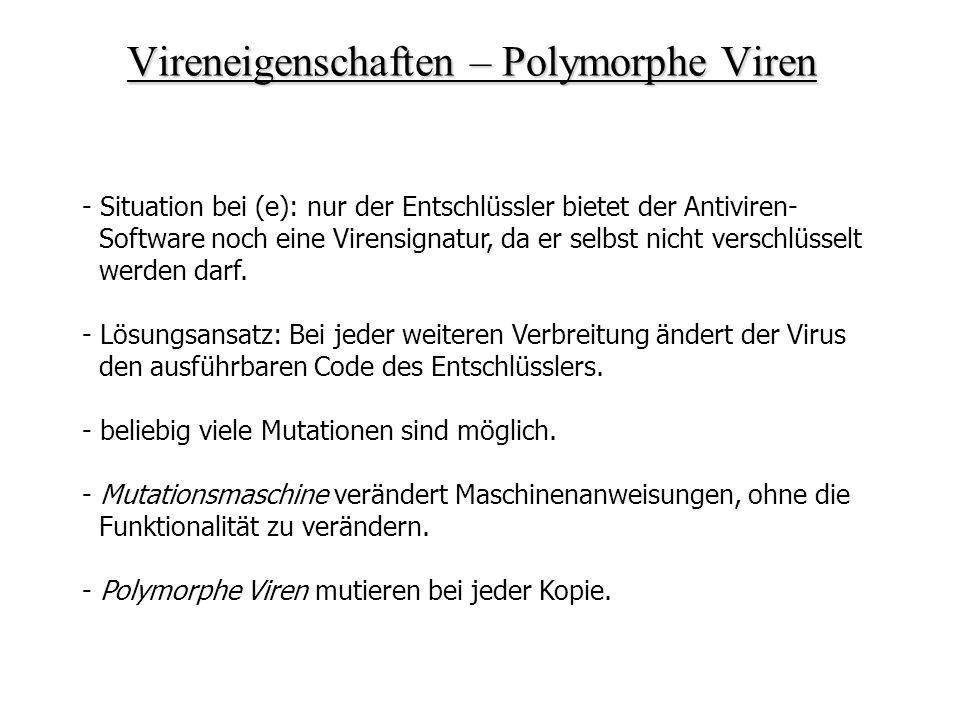 - Situation bei (e): nur der Entschlüssler bietet der Antiviren- Software noch eine Virensignatur, da er selbst nicht verschlüsselt werden darf. - Lös