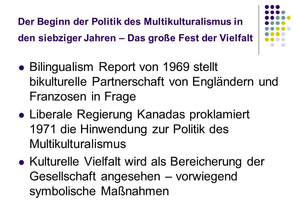 Der Beginn der Politik des Multikulturalismus in den siebziger Jahren – Das große Fest der Vielfalt Bilingualism Report von 1969 stellt bikulturelle P
