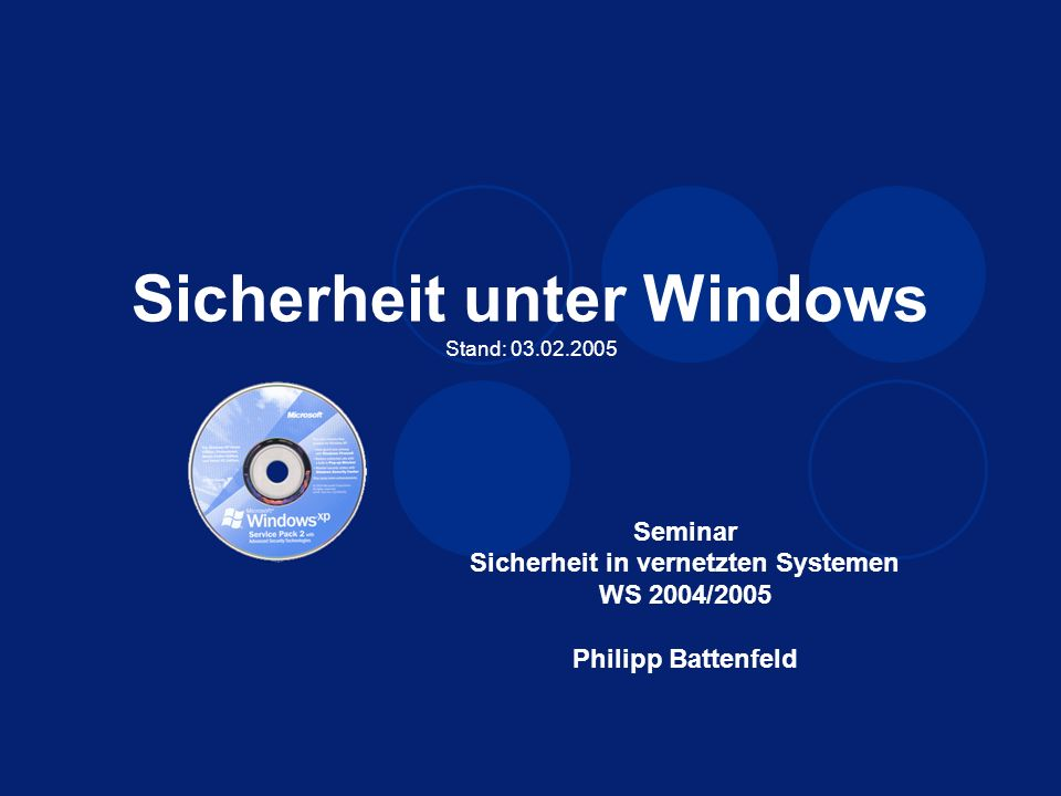 04.02.2005Sicherheit unter Windows2 Quellen (Auszug) Eisenkolb, Kerstin Windows-Sicherheit München [u.a.] Addison-Wesley, 2001