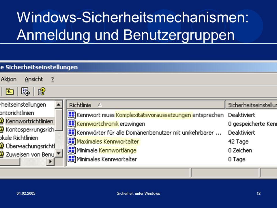 04.02.2005Sicherheit unter Windows12 Windows-Sicherheitsmechanismen: Anmeldung und Benutzergruppen