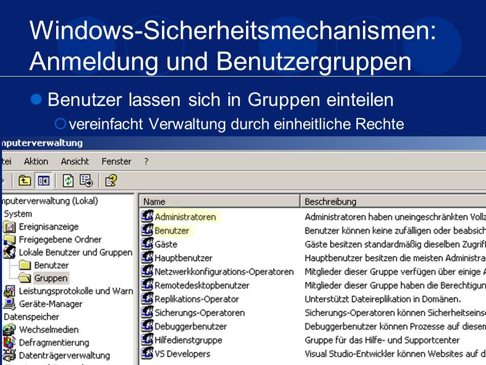 04.02.2005Sicherheit unter Windows13 Windows-Sicherheitsmechanismen: Anmeldung und Benutzergruppen Benutzer lassen sich in Gruppen einteilen vereinfac