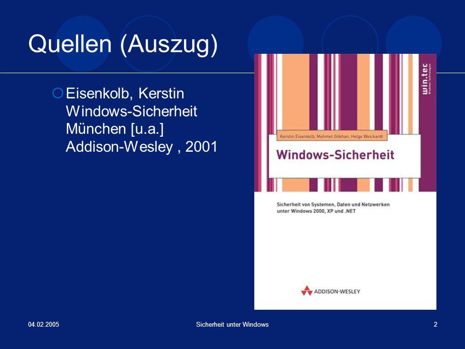 04.02.2005Sicherheit unter Windows13 Windows-Sicherheitsmechanismen: Anmeldung und Benutzergruppen Benutzer lassen sich in Gruppen einteilen vereinfacht Verwaltung durch einheitliche Rechte