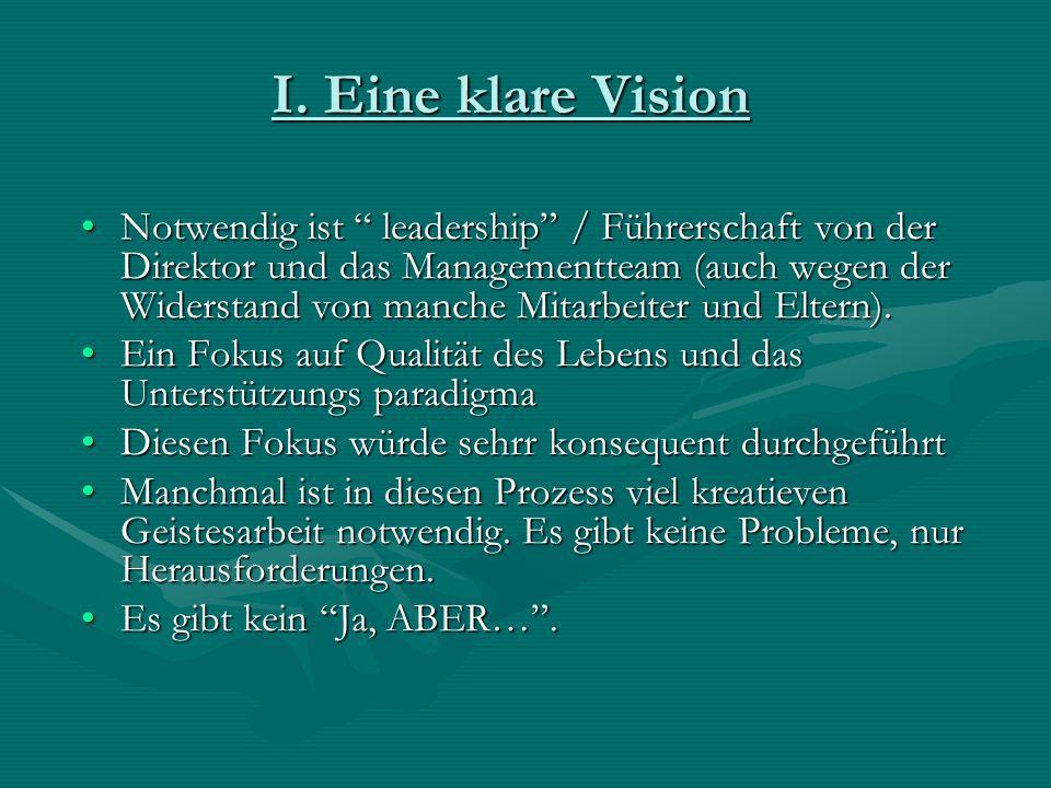 I. Eine klare Vision Notwendig ist leadership / Führerschaft von der Direktor und das Managementteam (auch wegen der Widerstand von manche Mitarbeiter