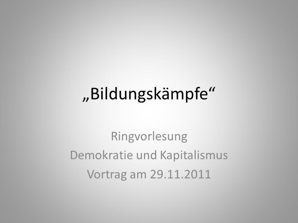 Bildungskämpfe Ringvorlesung Demokratie und Kapitalismus Vortrag am 29.11.2011