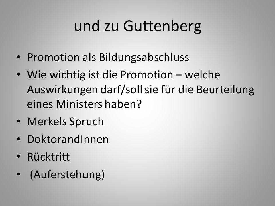 und zu Guttenberg Promotion als Bildungsabschluss Wie wichtig ist die Promotion – welche Auswirkungen darf/soll sie für die Beurteilung eines Minister