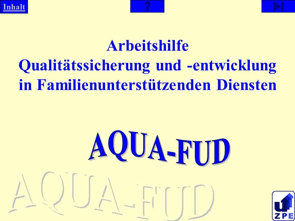 Inhalt Arbeitshilfe Qualitätssicherung und -entwicklung in Familienunterstützenden Diensten