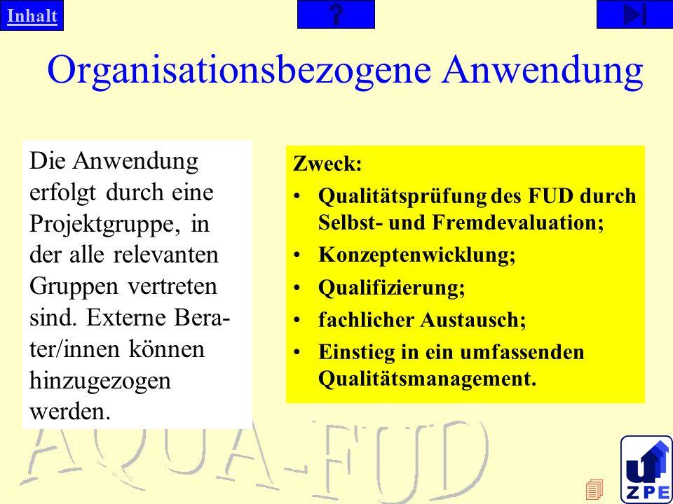 Inhalt Organisationsbezogene Anwendung Die Anwendung erfolgt durch eine Projektgruppe, in der alle relevanten Gruppen vertreten sind.