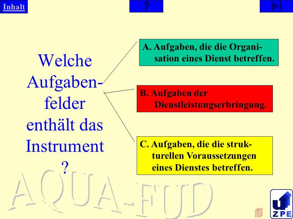 Inhalt Welche Aufgaben- felder enthält das Instrument .