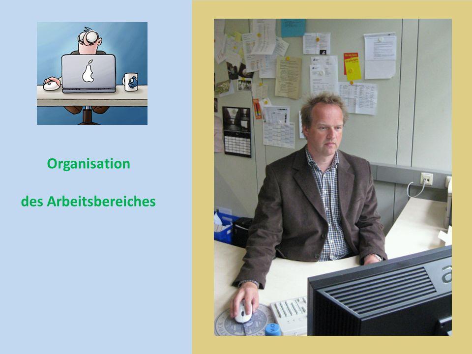 Organisation des Arbeitsbereiches