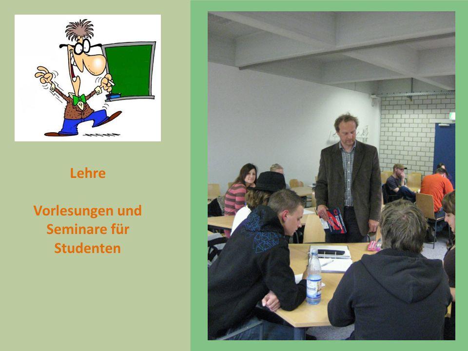 Lehre Vorlesungen und Seminare für Studenten