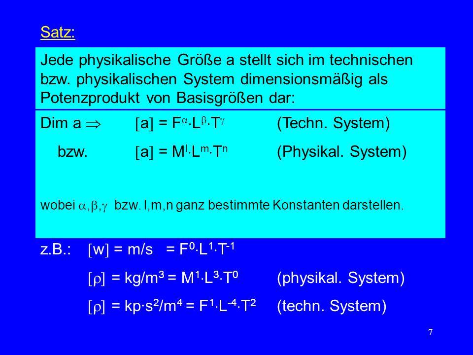 7 Satz: Jede physikalische Größe a stellt sich im technischen bzw.