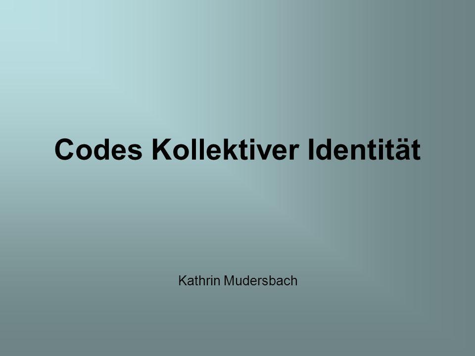 Codes Kollektiver Identität Kathrin Mudersbach