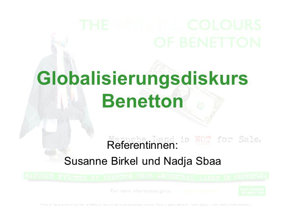 Globalisierungsdiskurs Benetton Referentinnen: Susanne Birkel und Nadja Sbaa