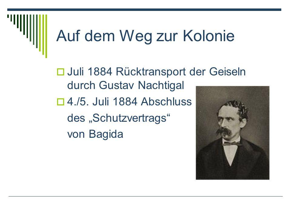 Auf dem Weg zur Kolonie Juli 1884 Rücktransport der Geiseln durch Gustav Nachtigal 4./5.