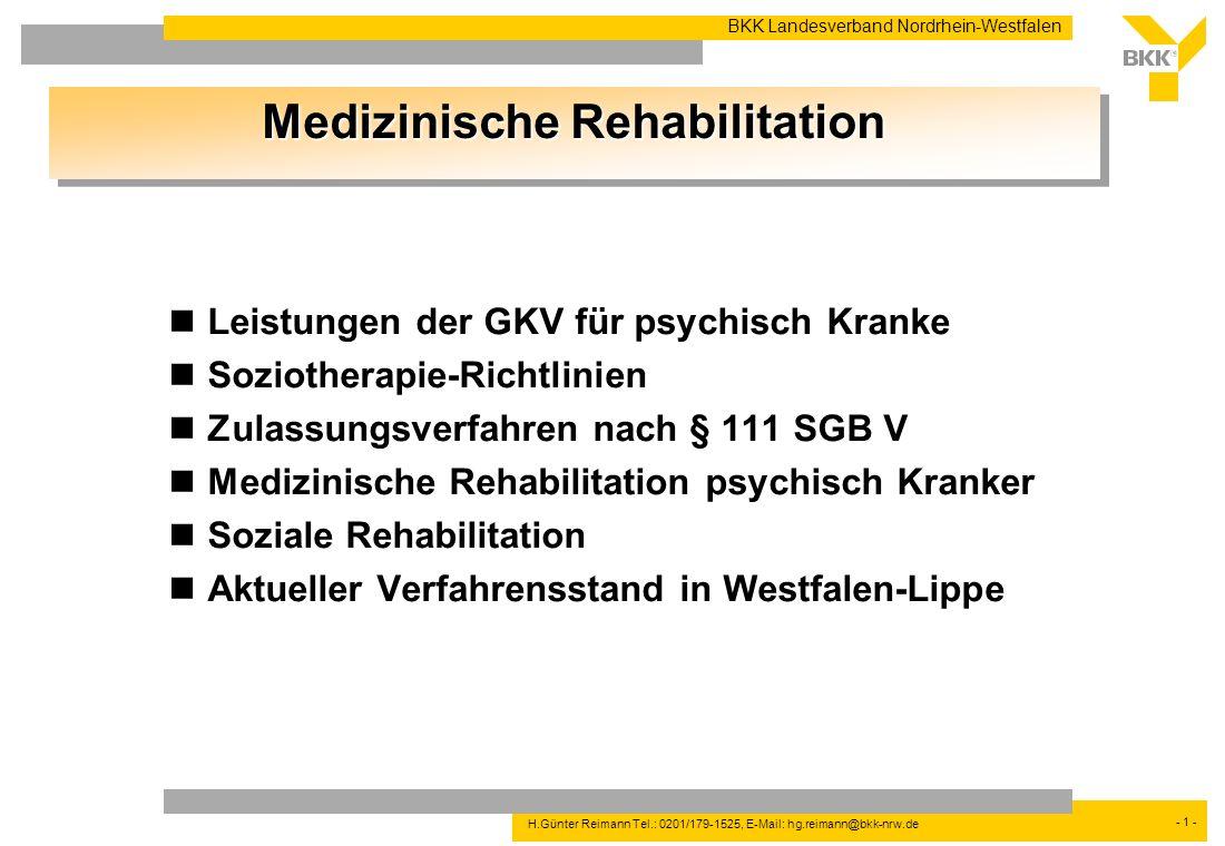 - 1 - BKK Landesverband Nordrhein-Westfalen H.Günter Reimann Tel.: 0201/179-1525, E-Mail: hg.reimann@bkk-nrw.de Leistungen der GKV für psychisch Krank