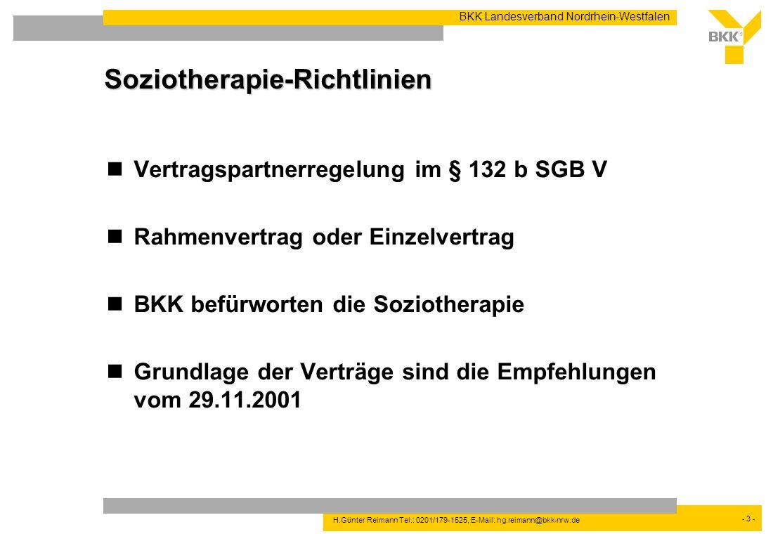 - 3 - BKK Landesverband Nordrhein-Westfalen H.Günter Reimann Tel.: 0201/179-1525, E-Mail: hg.reimann@bkk-nrw.de Soziotherapie-Richtlinien Vertragspart