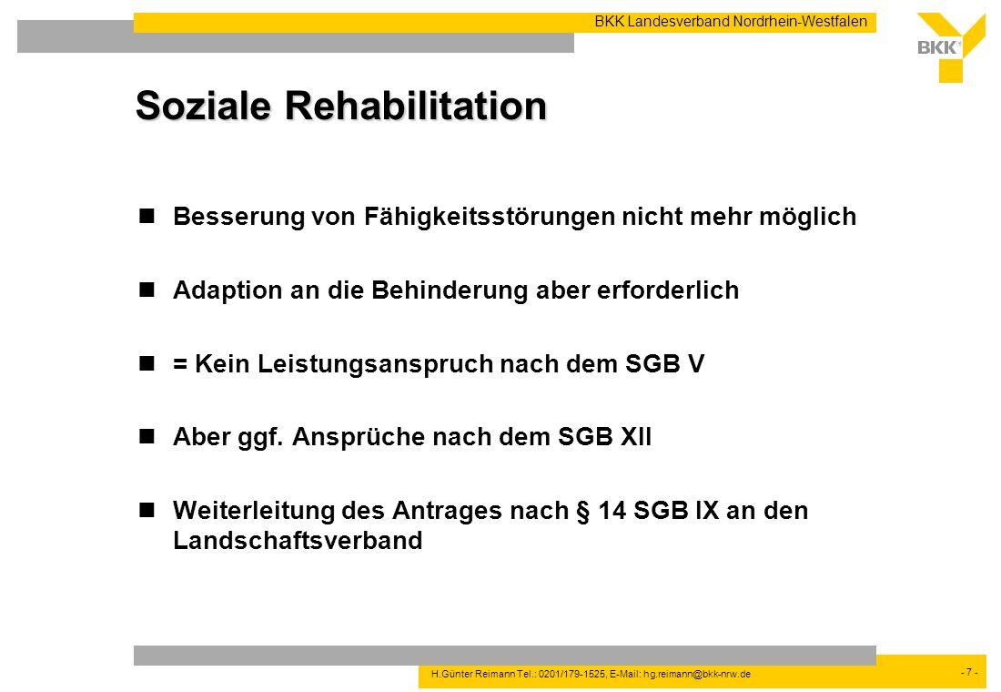 - 7 - BKK Landesverband Nordrhein-Westfalen H.Günter Reimann Tel.: 0201/179-1525, E-Mail: hg.reimann@bkk-nrw.de Soziale Rehabilitation Besserung von F